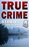 img - for True Crime Stories Volume 4: 12 Shocking True Crime Murder Cases (True Crime Anthology) book / textbook / text book