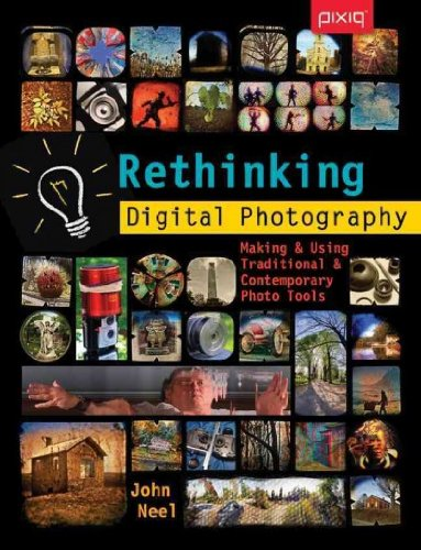 (RETHINKING DIGITAL PHOTOGRAPHY: MAKING & USING TRADITIONAL & CONTEMPORARY PHOTO TOOLS ) BY Neel, John (Author) Paperback Published on (07 , 2011)