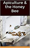 """With original diagramsBees visit flowers, collect nectar and convert it into a golden-yellow aromatic viscous fluid called honey, which is aptly called the """"liquid gold of nature"""". Honeybee workers possess remarkable ability and stamina to collect ne..."""