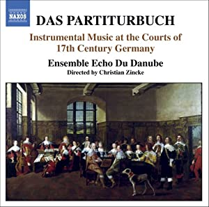Das Partiturbuch: Instrumental Music at the Courts of 17th Century Germany from Naxos