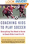Coaching Kids to Play Soccer: Everyth...