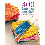 400 Knitting Stitches: A Complete DIctionary of Essential Stitch Patternsby Crown