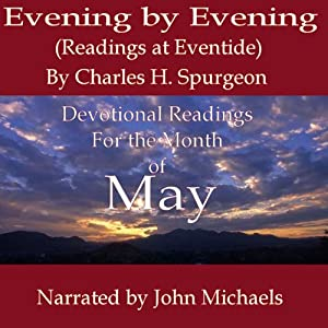 Evening by Evening: Readings for the Month of May: (Readings at Eventide) | [Charles Haddon Spurgeon]