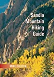 img - for Sandia Mountain Hiking Guide by Coltrin, Mike (2005) Spiral-bound book / textbook / text book
