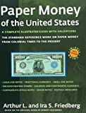 img - for Paper Money of the United States: A Complete Illustrated Guide With Valuations. The standard reference work on paper money book / textbook / text book
