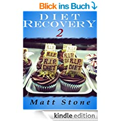 Diet Recovery 2: Restoring Mind and Metabolism from Dieting, Weight Loss, Exercise, and Healthy Food (English Edition)