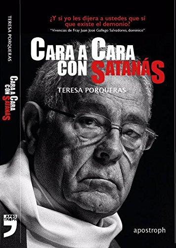 Cara a cara con Satanás: Vivencias de Fray Juan José Gallego Salvadores, dominico
