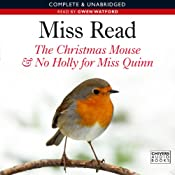 The Christmas Mouse and No Holly for Miss Quinn | [Miss Read]