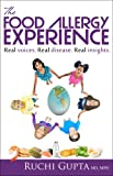 The Food Allergy Experience: Real voices. Real disease. Real insights.
