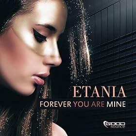 Etania-Forever You Are Mine
