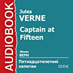 Captain at Fifteen [Russian Edition] | Jules Verne