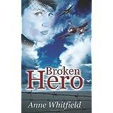 Broken Hero ~ Anne Whitfield