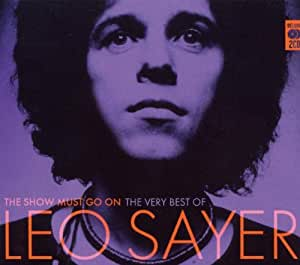 Show Must Go on: the Very Best of Leo Sayer