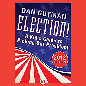 Election!: A Kid's Guide to Picking Our President, 2012 Edition Audiobook