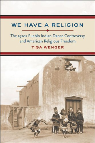 We Have a Religion: The 1920s Pueblo Indian Dance...