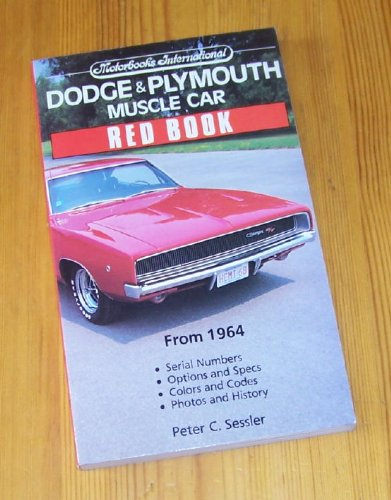 Dodge and Plymouth Muscle Car Red Book (Motorbooks International Red Book Series)