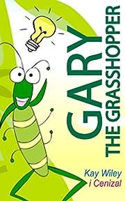 Gary The Grasshopper: A Beautifully Illustrated Children's E-Book