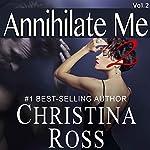 Annihilate Me 2: The Annihilate Me/Unleash Me Series | Christina Ross