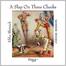 A Slap on Three Cheeks: circus season Audiobook by Elihu Blotnick Narrated by Elihu Blotnick