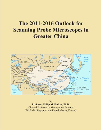 The 2011-2016 Outlook For Scanning Probe Microscopes In Greater China