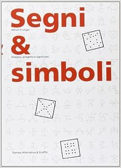 Segni & simboli. Disegno, progetto e significato (Italian) Perfect