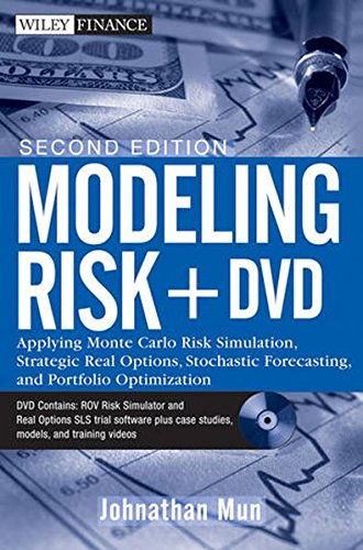 Modeling Risk, + DVD: Applying Monte Carlo Risk Simulation, Strategic Real Options, Stochastic Forecasting, and Portfolio Optimization (Risk Modeling compare prices)