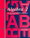 Saxon Algebra 2: Solutions Manual