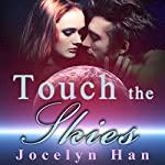 Touch the Skies: Stardust, Volume 4 | Jocelyn Han