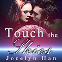 Touch the Skies: Stardust, Volume 4 (       UNABRIDGED) by Jocelyn Han Narrated by Melissa Huso