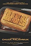 You Do Not Talk About Fight Club: I Am Jack's Completely Unauthorized Essay Collection (Smart Pop)