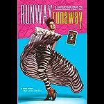 Runway RunAway: A Backstage Pass to Fashion, Romance & Rock 'n' Roll | Lorelei Shellist