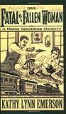 Fatal as a Fallen Woman: A Diana Spaulding Mystery (Diana Spaulding Mystery series) (097719132X) by Emerson, Kathy Lynn