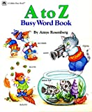 A to Z Busy Word Book (Busy Books) (0307110109) by Rosenberg, Amye