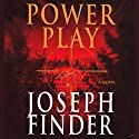 Power Play (       UNABRIDGED) by Joseph Finder Narrated by Dennis Boutsikaris