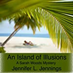 An Island of Illusions (       UNABRIDGED) by Jennifer L. Jennings Narrated by Erin Coleman