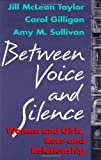 Between Voice and Silence: Women and Girls, Race and Relationships (0674068807) by Taylor, Jill McLean