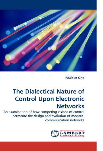 The Dialectical Nature of Control Upon Electronic Networks