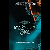 My Soul to Save: Soul Screamers, Book 2 | Rachel Vincent
