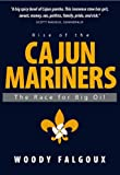 Rise of the Cajun Mariners:The Race for Big Oil