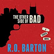 The Other Side Of Bad: A Tucker Novel, Book 1 | R. O. Barton
