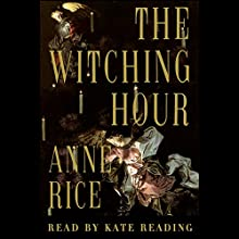The Witching Hour Audiobook by Anne Rice Narrated by Kate Reading