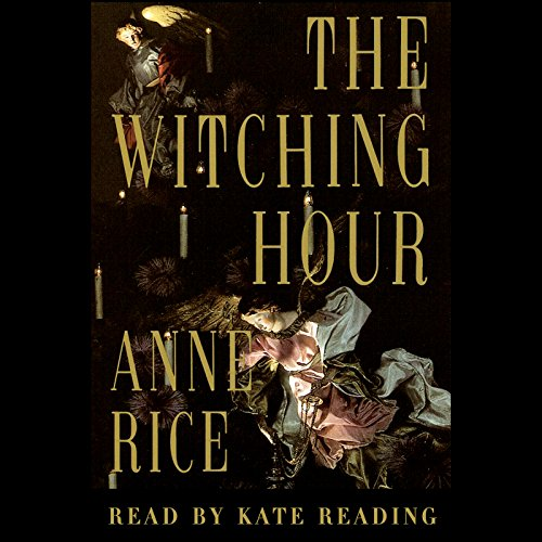 Mayfair Witches 01 - The Witching Hour [Reading 2015] - Anne Rice