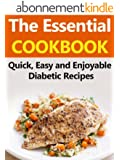 Diabetes Diet: Quick, Easy and Enjoyable Diabetic Recipes (Diabetes Diet, Dieabetes Diet Plan, Gestational Diabetes, Diabetic Recipes, Type 2 Diabetes, ... Diet Cookbook, Diabetic) (English Edition)