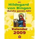 """Mit Hildegard von Bingen durchs ganze Jahr - Kalender 2009von """"Heidelore Kluge"""""""