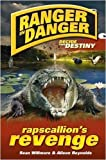img - for Ranger in Danger: Rapscallion's Revenge by Sean Willmore (2010-03-24) book / textbook / text book