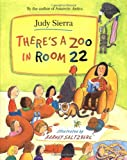 There's a Zoo in Room 22 (0152020330) by Judy Sierra