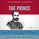 The Prince by Niccolo Machiavelli: The Complete Work Plus an Overview, Chapter by Chapter Summary and Author Biography! | Niccolo Machiavelli,Israel Bouseman