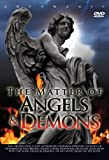 The Matter Of Angels And Demons [DVD - Region 0]