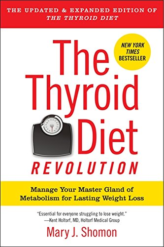 The Thyroid Diet Revolution: Manage Your Master Gland of Metabolism for Lasting Weight Loss PDF
