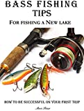 Bass Fishing Tips For Fishing a New Lake: how to be successful on your first trip